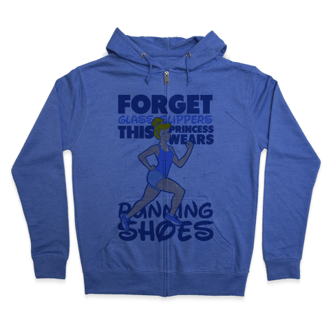 Forget Glass Slippers This Princess Wears Running Shoes Zip Hoodie