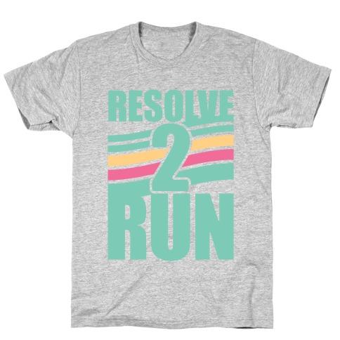 Resolve 2 Run T-Shirt
