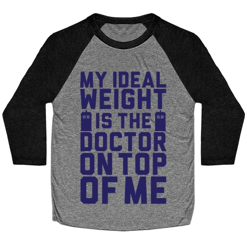 Ideal Weight (Doctor Who) Baseball Tee