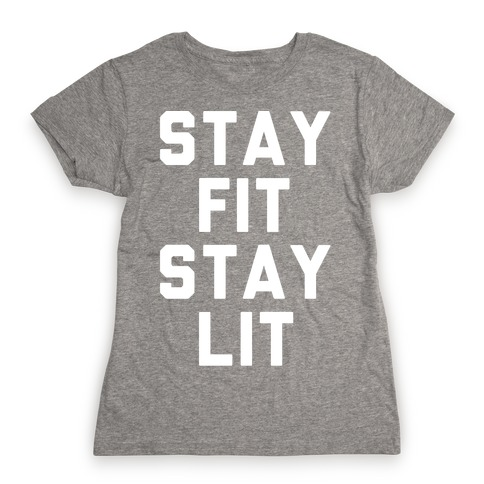 Stay Fit Stay Lit White Print Womens T-Shirt