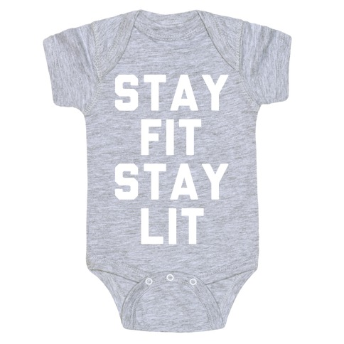 Stay Fit Stay Lit White Print Baby Onesy