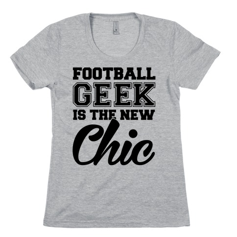 Football Geek Is The New Chic Womens T-Shirt