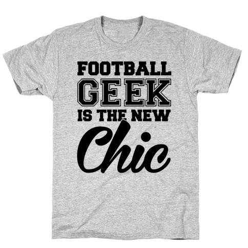 Football Geek Is The New Chic Mens/Unisex T-Shirt