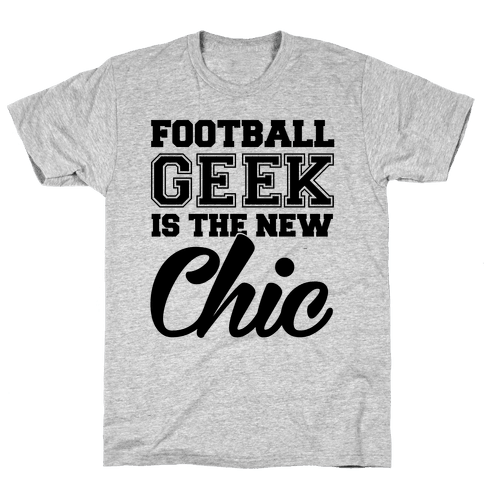 Football Geek Is The New Chic Mens T-Shirt