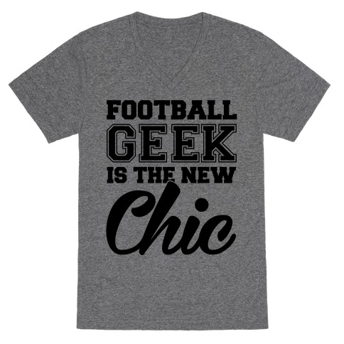 Football Geek Is The New Chic V-Neck Tee Shirt