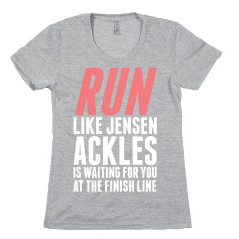Run Like Jensen Ackles is Waiting Womens T-Shirt