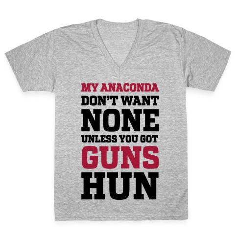 My Anaconda Don't Want None Unless You Got Guns Hun V-Neck Tee Shirt