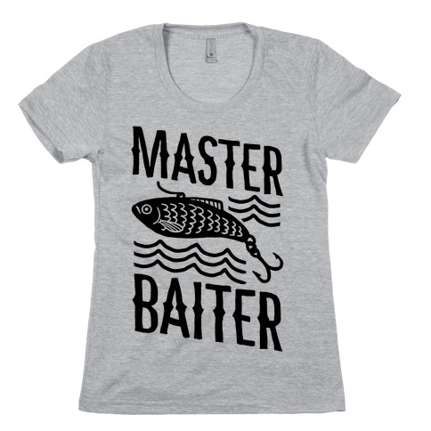 Master Baiter Womens T-Shirt