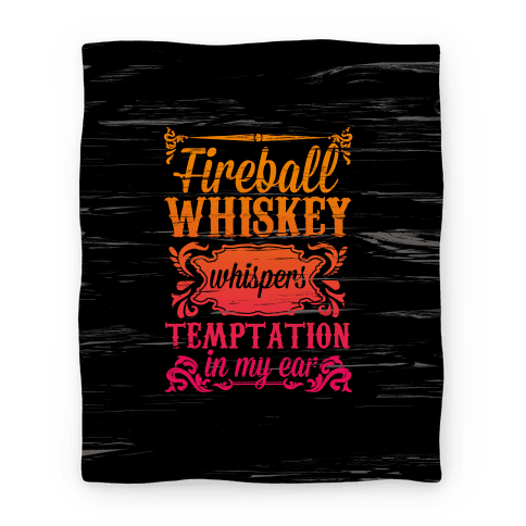 Whiskey Whispers Temptation In My Ear (Blanket) Blanket