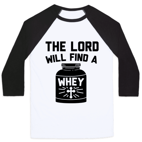 The Lord Will Find A Whey Baseball Tee