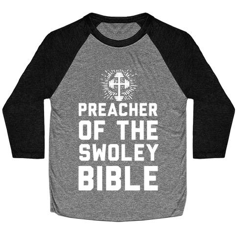 Preacher of the Swoley Bible Baseball Tee