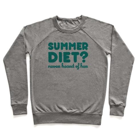 Summer Diet? Never Heard Of Her Pullover