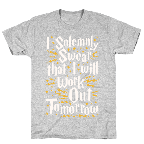 I Solemnly Swear That I Will Work Out Tomorrow Mens T-Shirt