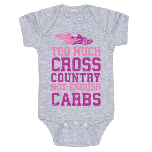 Too Much Cross Country Not Enough Carbs Baby Onesy