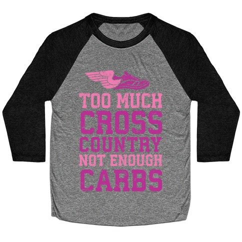 Too Much Cross Country Not Enough Carbs Baseball Tee