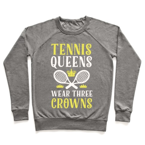 Tennis Queens Wear Three Crowns Pullover