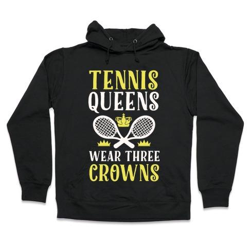 Tennis Queens Wear Three Crowns Hooded Sweatshirt