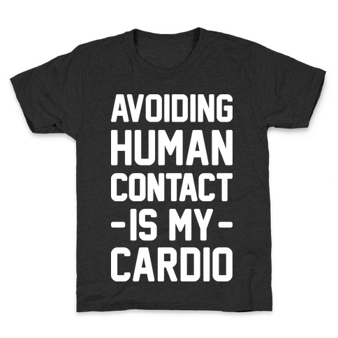 Avoiding Human Contact Is My Cardio Kids T-Shirt