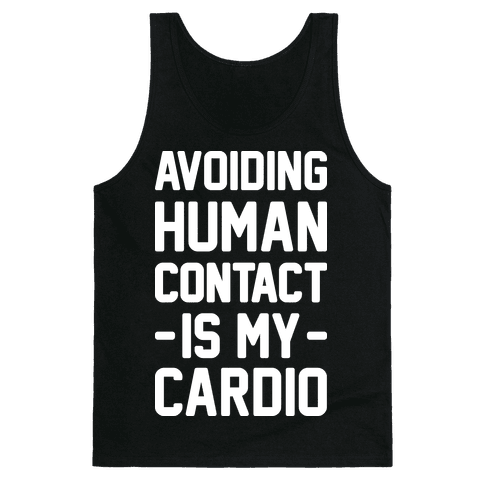 Avoiding Human Contact Is My Cardio Tank Top