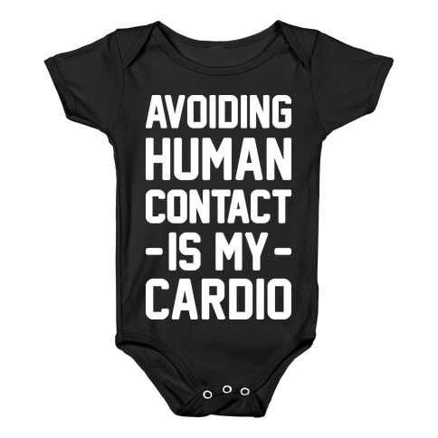 Avoiding Human Contact Is My Cardio Baby Onesy
