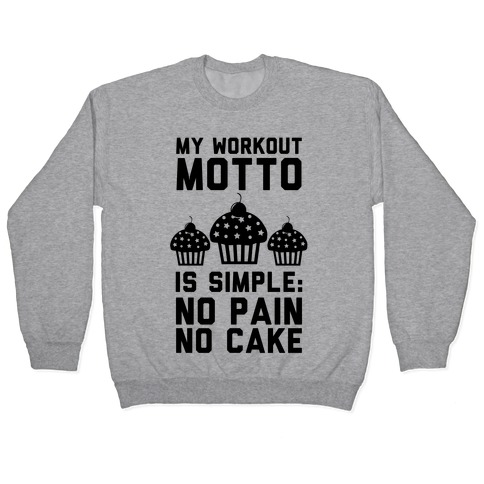 No Pain No Cake Pullover