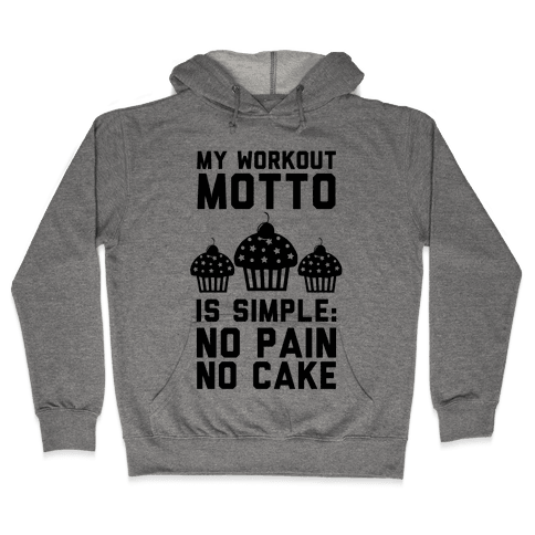 No Pain No Cake Hooded Sweatshirt