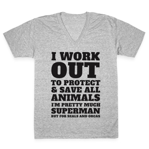 I Work Out To Protect All Animals V-Neck Tee Shirt
