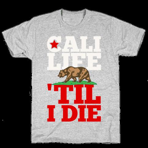 Cali Life 'Til I Die Mens T-Shirt