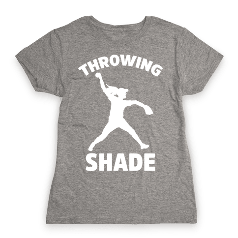 Throwing Shade (Softball) Womens T-Shirt