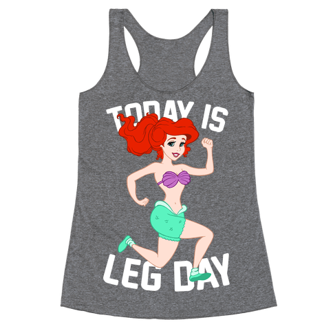 Today Is Leg Day Racerback Tank Top