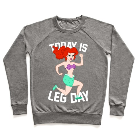 Today Is Leg Day Pullover