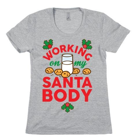 Working On My Santa Body Womens T-Shirt
