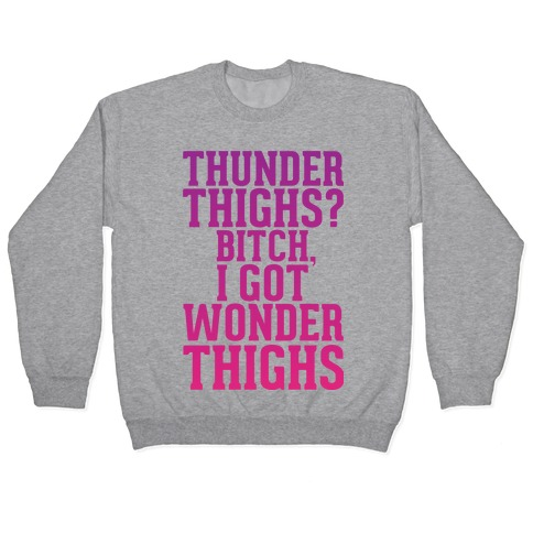 Wonder Thighs Pullover