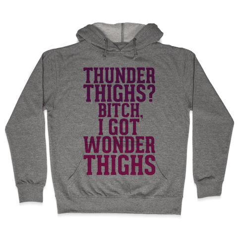 Wonder Thighs Hooded Sweatshirt