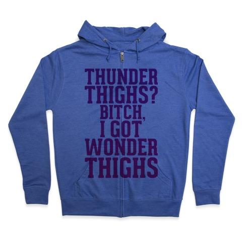 Wonder Thighs Zip Hoodie