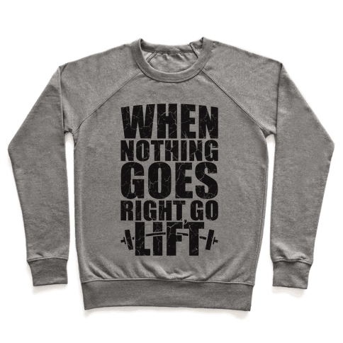 When Nothing Goes Right Go Lift Pullover