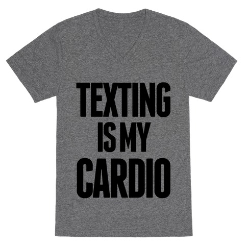 Texting is My Cardio V-Neck Tee Shirt