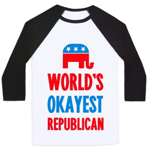 World's Okayest Republican Baseball Tee