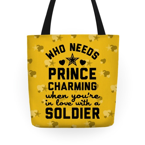 Who Needs Prince Charming? (Army) Tote