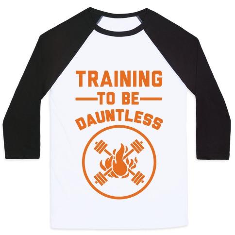 Training To Be Dauntless Baseball Tee