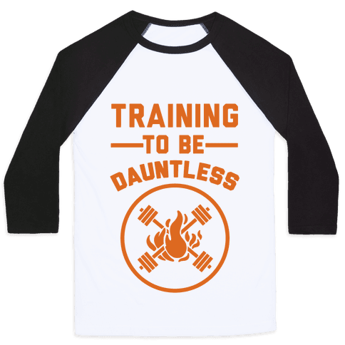 Training To Be Dauntless Baseball Tee