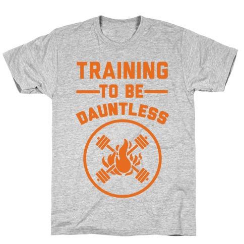 Training To Be Dauntless T-Shirt