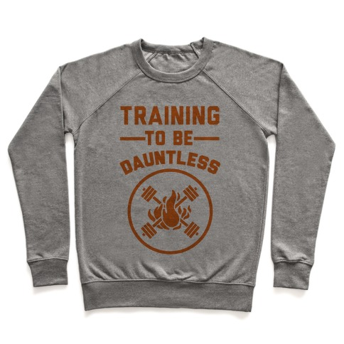 Training To Be Dauntless Pullover