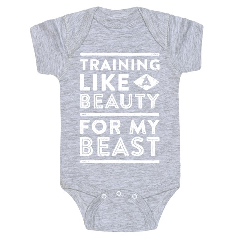 a99a5598a9 Training Like A Beauty For My Beast Baby One-Piece | Activate Apparel