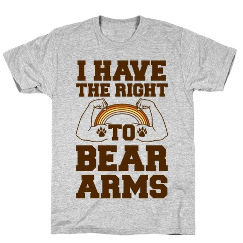 I Have The Right To Bear Arms T-Shirt