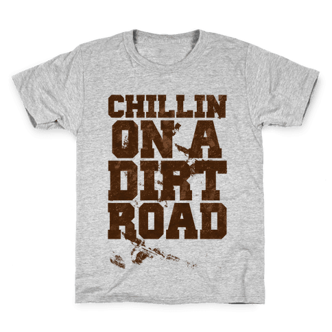 Chillin On A Dirt Road Kids T-Shirt