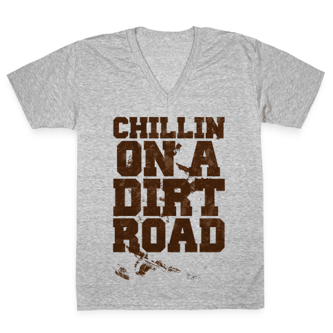 Chillin On A Dirt Road V-Neck Tee Shirt