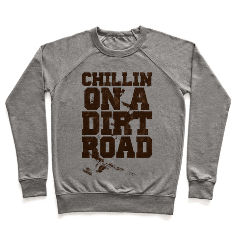Chillin On A Dirt Road Pullover