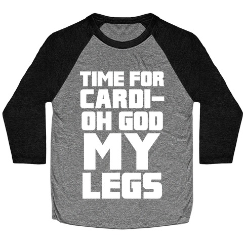 Cardi-OH GOD MY LEGS Baseball Tee