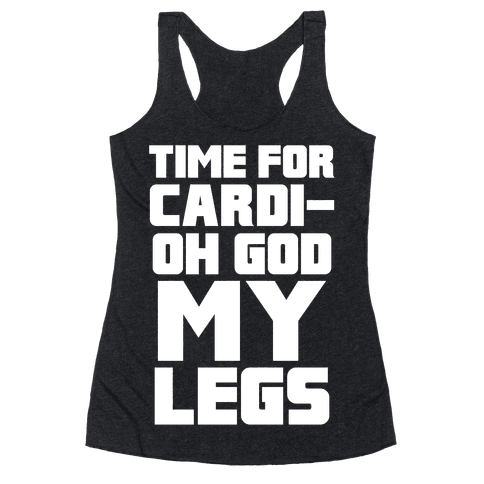 Cardi-OH GOD MY LEGS Racerback Tank Top